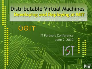 Distributable Virtual Machines