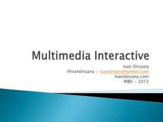 Multimedia Interactive