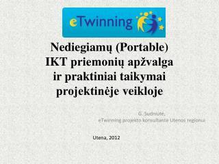 Nediegiam ų ( Portable )  IKT  priemonių apžvalga  ir  praktiniai taikymai  projektinėje  veikloje