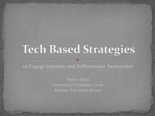 Tech Based Strategies