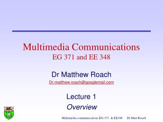 Multimedia Communications EG 371 and  EE  348