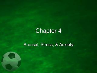 chapter 4   arousal, stress,  anxiety