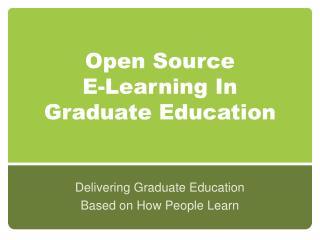 Open Source  E-Learning In  Graduate Education