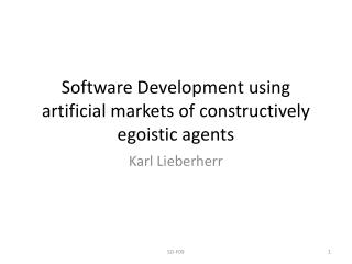Software Development using artificial markets of constructively egoistic agents