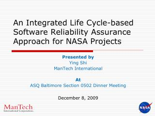 An Integrated Life Cycle-based Software Reliability Assurance Approach for NASA Projects