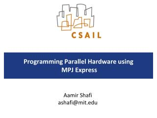 Programming Parallel Hardware using  MPJ Express