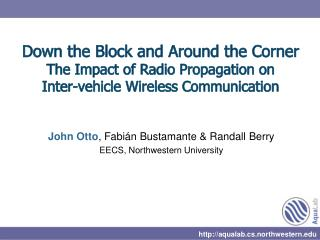 Down the Block and Around the Corner The Impact of Radio Propagation on Inter-vehicle Wireless Communication