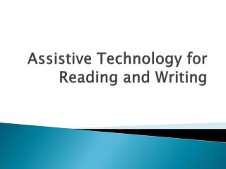 Assistive Technology for Reading and Writing