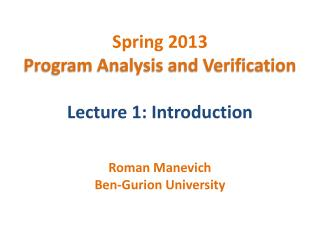 Spring 2013 Program Analysis and Verification Lecture 1: Introduction