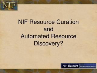 NIF Resource Curation and Automated Resource Discovery?