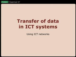 Transfer of data  in ICT systems