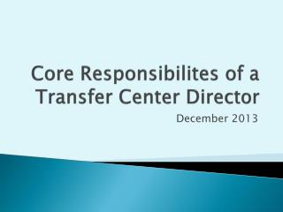 Core  Responsibilites  of a Transfer Center Director