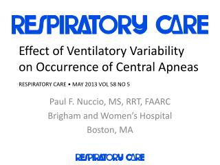 Effect of Ventilatory Variability on Occurrence of Central Apneas RESPIRATORY CARE � MAY 2013 VOL 58 NO 5