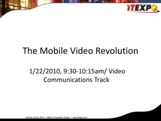 The Mobile Video Revolution