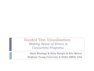 Guided Test Visualization : Making Sense of Errors in  Concurrent  Programs