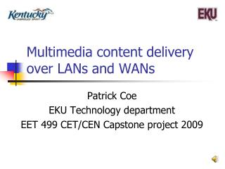 Multimedia content delivery over LANs and WANs