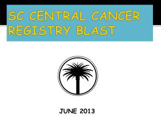 SC CENTRAL CANCER REGISTRY BLAST