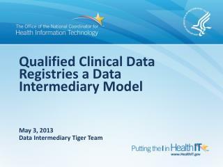 Qualified Clinical Data Registries a Data Intermediary Model