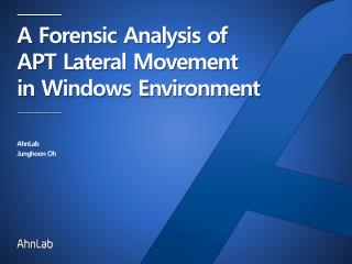 A Forensic  Analysis of  APT  Lateral  Movement  in Windows Environment