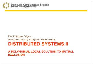 Distributed systems  II A polynomial local solution to Mutual  Exclusion