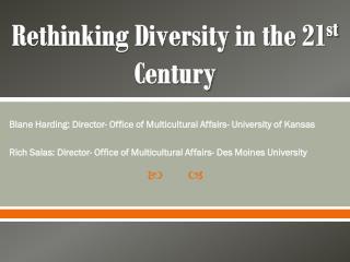 Rethinking Diversity in the 21 st  Century