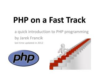 PHP on a  F ast  Track