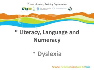 * Literacy, Language and Numeracy
