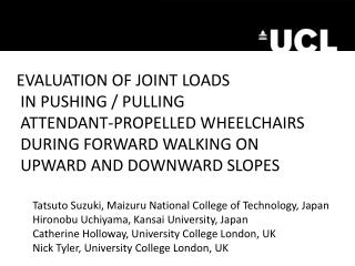 EVALUATION OF JOINT  LOADS IN PUSHING /  PULLING ATTENDANT-PROPELLED  WHEELCHAIRS  DURING  FORWARD WALKING  ON UPWARD A