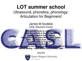 LOT summer school Ultrasound, phonetics, phonology:  Articulation for Beginners!