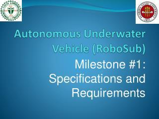 Autonomous Underwater Vehicle ( RoboSub )