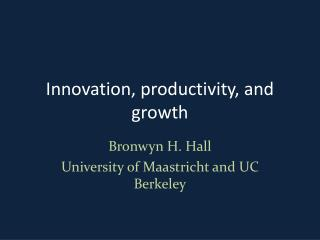 Innovation,  productivity, and growth