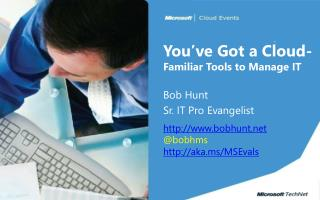 You've Got a Cloud - Familiar Tools to Manage IT