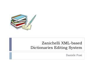 Zanichelli XML-based Dictionaries Editing System