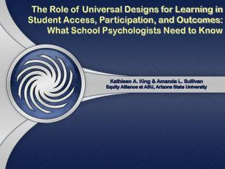 The Role of Universal Designs for Learning in Student Access, Participation, and Outcomes: What School Psychologists Ne