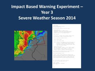 Impact Based Warning Experiment � Year 3 Severe Weather Season 2014