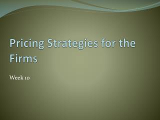 Pricing Strategies for the Firms