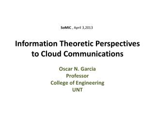 Information Theoretic Perspectives to Cloud Communications