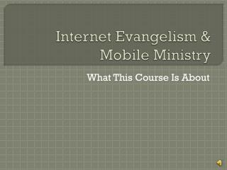 Internet Evangelism & Mobile Ministry