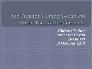 Six Tips for Talking Technical When Your Audience Isn't.
