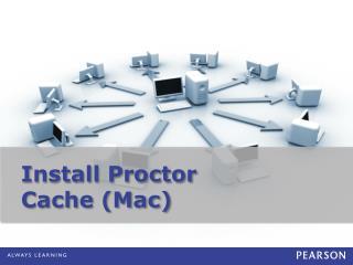 Install Proctor Cache (Mac)