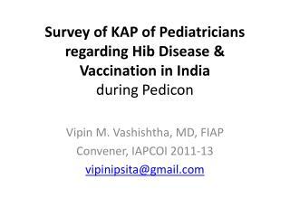Survey of KAP of Pediatricians regarding  Hib  Disease & Vaccination in India during  Pedicon