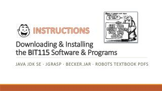 Downloading & Installing  the  BIT115  Software & Programs