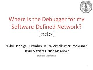 Where is the Debugger for my Software-Defined  N etwork? [ ndb ]