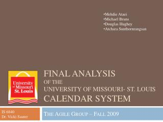 Final Analysis of the  University of Missouri- St. Louis  Calendar System