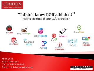� I didn�t know LGfL did that! � Making the most of your LGfL connection