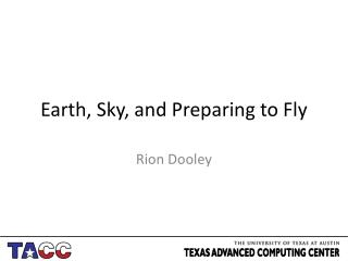 Earth, Sky, and Preparing to Fly