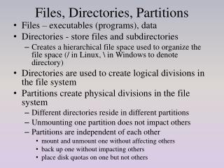 Files, Directories, Partitions