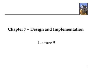 Chapter 7 – Design and Implementation