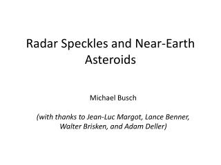 Radar Speckles and Near-Earth Asteroids