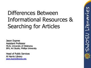 Differences Between Informational Resources & Searching for Articles